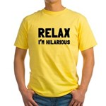 Relax, I'm Hilarious Yellow T-Shirt