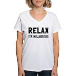 Relax, I'm Hilarious Women's V-Neck T-Shirt