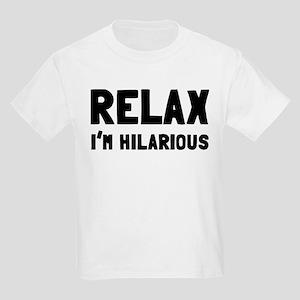 Relax, I'm Hilarious Kids Light T-Shirt