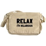 Relax, I'm Hilarious Messenger Bag