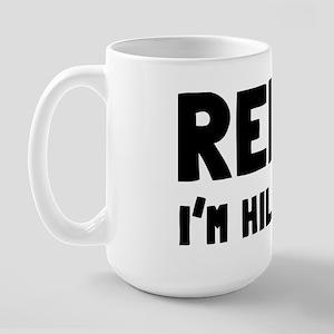 Relax, I'm Hilarious Large Mug