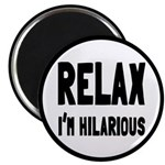 Relax, I'm Hilarious Magnet