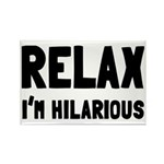 Relax, I'm Hilarious Rectangle Magnet (10 pack)