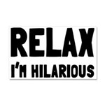 Relax, I'm Hilarious Car Magnet 20 x 12