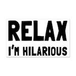 Relax, I'm Hilarious Rectangle Car Magnet