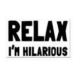Relax, I'm Hilarious Rectangle Car Magnet