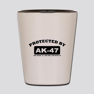 property of protected by ak47 b Shot Glass