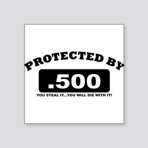 property of protected by 500 b Sticker