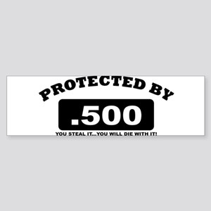 property of protected by 500 b Bumper Sticker