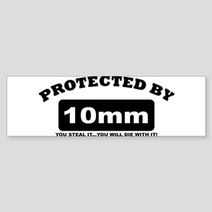 property of protected by 10mm b Bumper Sticker