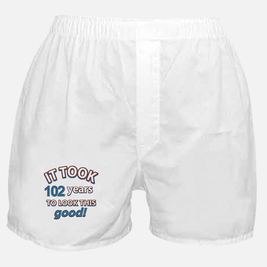 It took 102 years to look this good Boxer Shorts