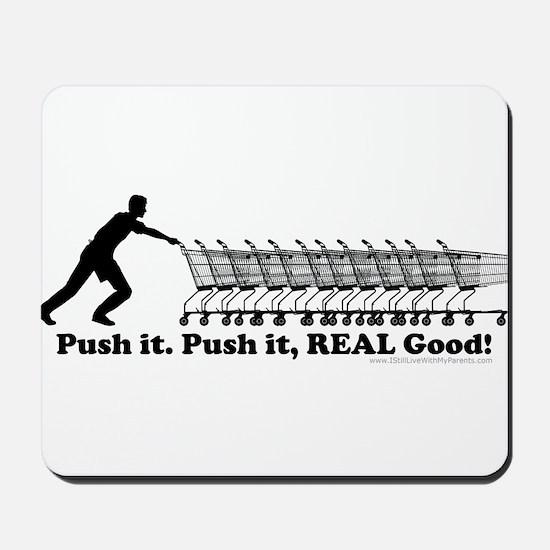 Push It Push It Real Good Shopping Cart Mousepad