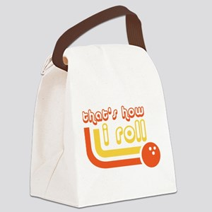 Thats How I Roll Bowling Ball Canvas Lunch Bag