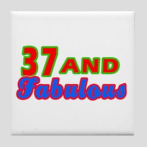 37 and fabulous Tile Coaster