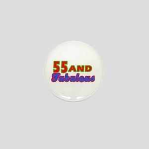 55 and fabulous Mini Button