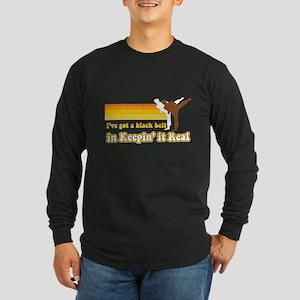 Black Belt in Keepin It Real Long Sleeve Dark Tee