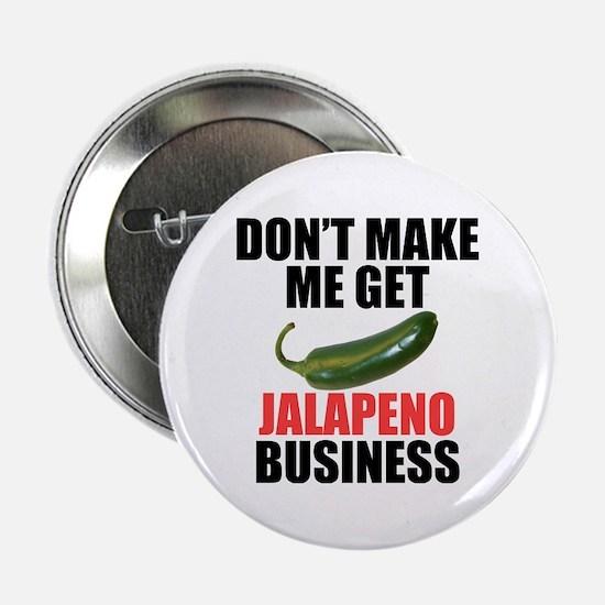 "Jalapeno Business 2.25"" Button"