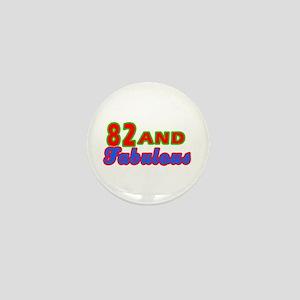 82 and fabulous Mini Button