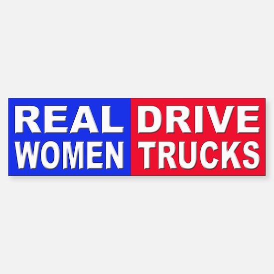 Real Women Drive Trucks Bumper Bumper Bumper Sticker