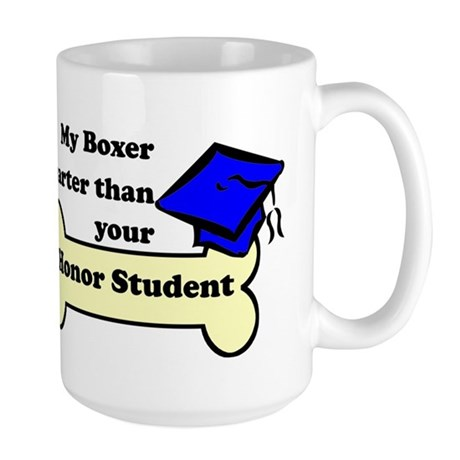 My Boxer Is Smarter Than Your Honor Student Mug
