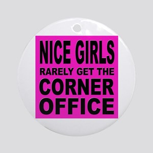 Nice Girls Don't Get Ahead Ornament (Round)