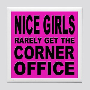Nice Girls Don't Get Ahead Tile Coaster