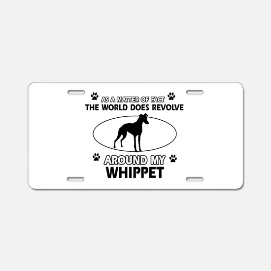Whippet dog funny designs Aluminum License Plate
