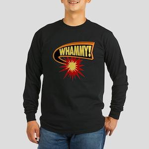 Whammy! Long Sleeve Dark T-Shirt