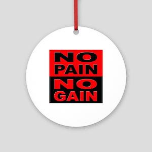 No Pain No Gain Ornament (Round)