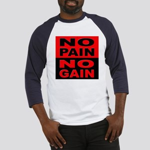 No Pain No Gain (Front) Baseball Jersey