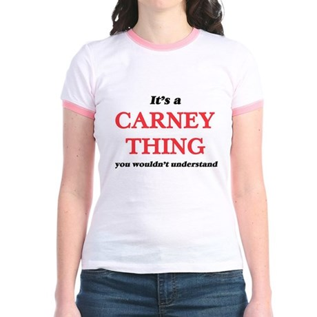 It's a Carney thing, you wouldn't T-Shirt