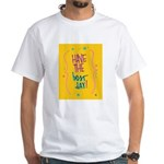 Have the Best Day T-Shirt