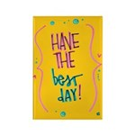Have the Best Day Rectangle Magnet