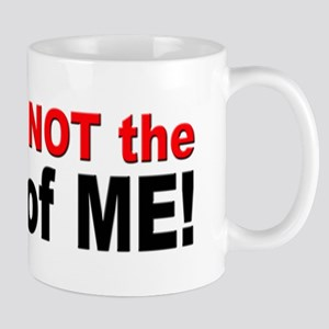 Not the Boss of Me Mug