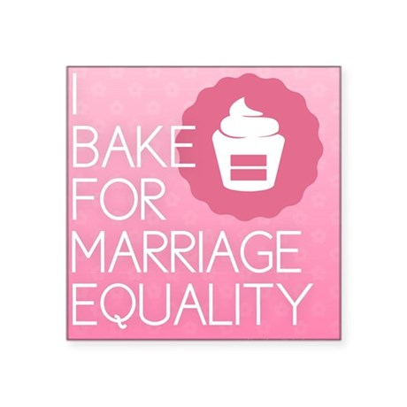 I Bake For Marriage Equality Sticker
