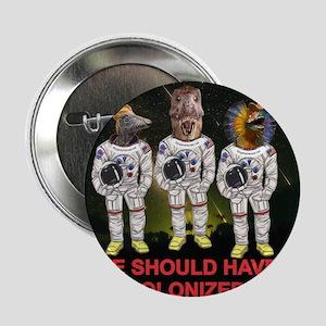 "Space Dinos 6 -- Colonize Moon 2.25"" Button"