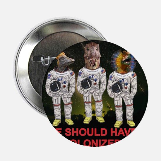 "Space Dinos 6 -- Colonize Moon 2.25"" Button"