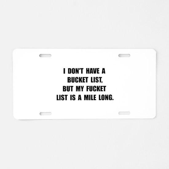Bucket Fucket List Aluminum License Plate