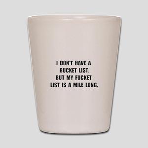 Bucket Fucket List Shot Glass