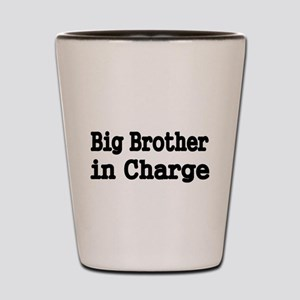 Big Brother in Charge Shot Glass