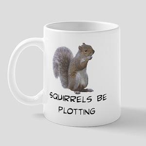 Squirrels Be Plotting Mug