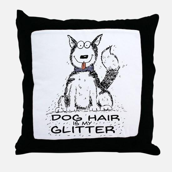 Dog Hair is My Glitter Throw Pillow