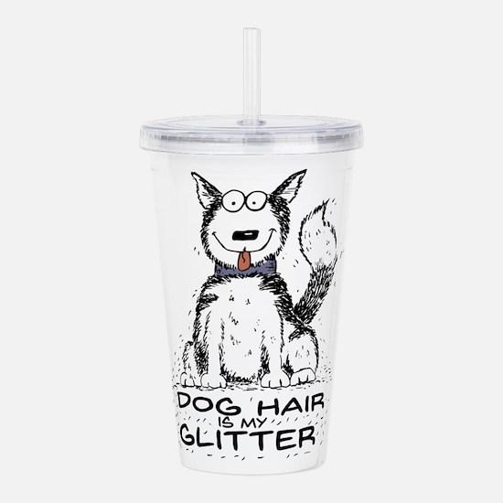 Dog Hair is My Glitter Acrylic Double-wall Tumbler