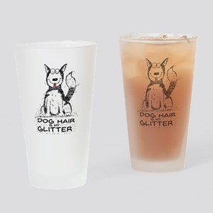 Dog Hair is My Glitter Drinking Glass