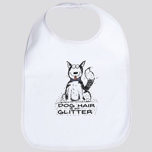 Dog Hair is My Glitter Baby Bib