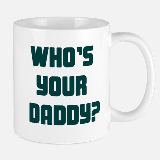 WHOS YOUR DADDY TEAL Mug