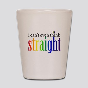 i can't even think straight Shot Glass