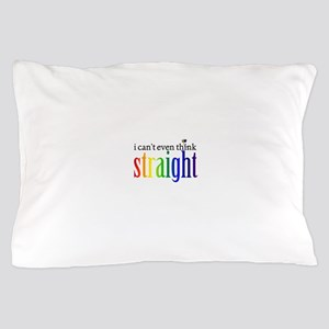 i can't even think straight Pillow Case