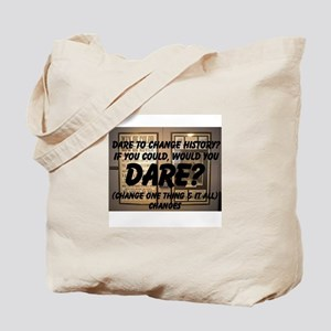 Dare To Change History? Change One Change All Tote