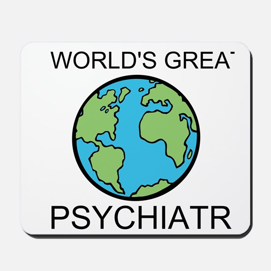 Worlds Greatest Psychiatrist Mousepad